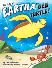 The Tale of Eartha the Sea Turtle ebook by Kobo.Web.Store.Products.Fields.ContributorFieldViewModel