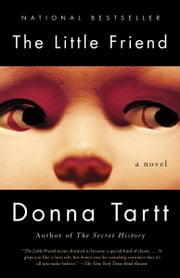 The Little Friend - A Novel ebook by Donna Tartt