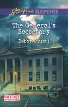The General's Secretary ebook by Debby Giusti