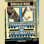 Tyrannosaurus rex vs. Velociraptor - Power Against Speed audiobook by Michael O'Hearn