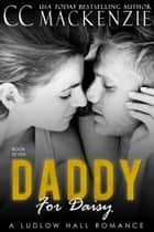 A Daddy for Daisy - A Ludlow Hall Romance ebook by CC MacKenzie