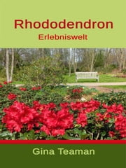 Rhododendron Erlebniswelt ebook by Gina Teaman