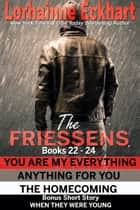 The Friessens Books 22 - 24 ebook by Lorhainne Eckhart