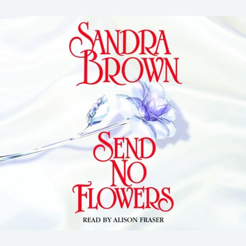 Send No Flowers - A Novel audiobook by Sandra Brown