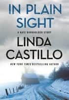 In Plain Sight - A Kate Burkholder Short Mystery ebook by Linda Castillo