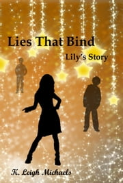 Lies That Bind: Lily's Story ebook by K. Leigh Michaels