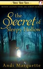 The Secret of Sleepy Hollow ebook by Andi Marquette