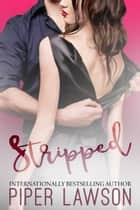Stripped ebook by Piper Lawson
