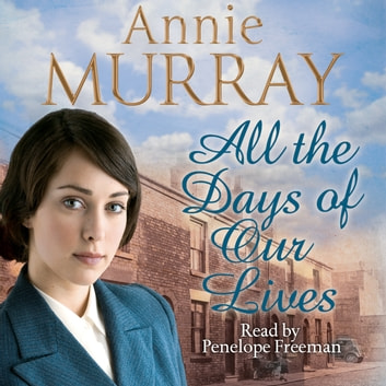 All the Days of Our Lives audiobook by Annie Murray