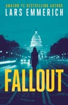FALLOUT - A Sam Jameson Thriller ebook by Lars Emmerich