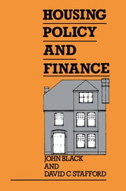 Housing Policy and Finance ebook by John Black,David Stafford