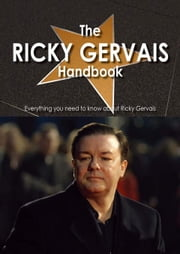 The Ricky Gervais Handbook - Everything you need to know about Ricky Gervais ebook by Hornsby, Pamela