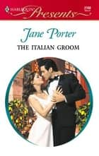 The Italian Groom ebook by Jane Porter
