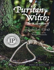 Puritan Witch; the Redemption of Rebecca Eames: Book One of the Puritan Chronicles ebook by Peni Jo Renner