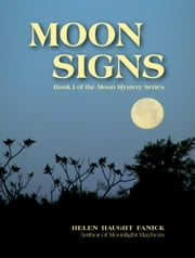 Moon Signs - Moon Mystery Series Book I ebook by Helen Haught Fanick