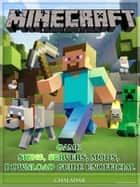 Minecraft Game Skins, Servers, Mods, Download Guide Unofficial ebook by Chaladar