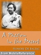 A Passion In The Desert (Mobi Classics) ebook by Honore de Balzac,Ernest Dowson (Translator)