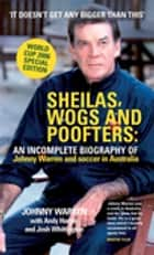 Sheilas, Wogs and Poofters ebook by Johnny Warren