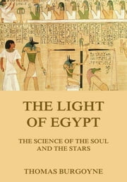 The Light Of Egypt ebook by Thomas Burgoyne