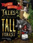 Tales From a Tall Forest ebook by Micallef, Shaun, Bentley,...
