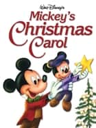Mickey's Christmas Carol ebook by Disney Press