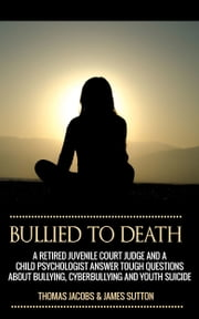 Bullied to Death ebook by Thomas Jacobs, James Sutton