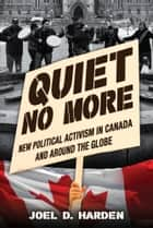 Quiet No More ebook by Joel D. Harden