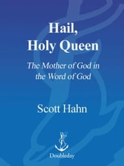 Hail, Holy Queen ebook by Scott Hahn