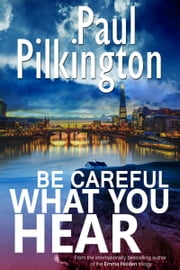 Be Careful What You Hear ebook by Paul Pilkington