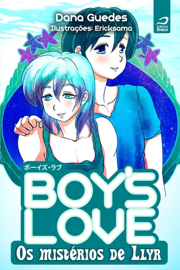 Boy's Love - Os mistérios de Llyr ebook by Dana Guedes