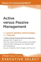 Active versus Passive Management ebook by Larry E. Swedroe, Kevin Grogan, Tiya Lim