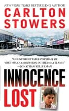 Innocence Lost ebook by Carlton Stowers