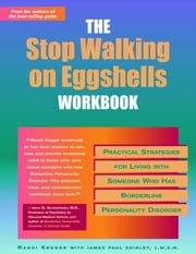 Stop Walking on Eggshells Workbook: Practical Strategies for Living with Someone Who Has Borderline Personality Disorder ebook by Krieger, Randi