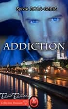 Addiction ebook by Sylvie Roca-Geris