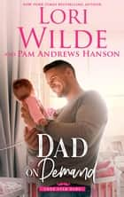 Dad on Demand - Lone Star Dads, #3 ebook by Lori Wilde, Pam Andrews Hanson