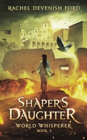 Shaper's Daughter ebook by Rachel Devenish Ford