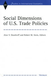 Social Dimensions of U.S. Trade Policies ebook by Alan Verne Deardorff,Robert Mitchell Stern