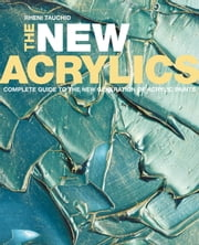 The New Acrylics ebook by Rheni Tauchid