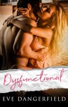 Dysfunctional ebook by Eve Dangerfield
