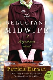 The Reluctant Midwife - A Hope River Novel ebook by Patricia Harman