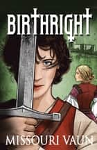 Birthright ebook by Missouri Vaun