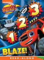 1, 2, 3 Blaze (Blaze and the Monster Machines) ebook by Publishing