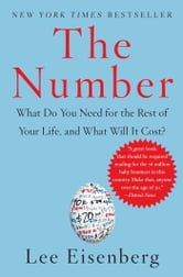 The Number - A Completely Different Way to Think About the Rest of Your Life ebook by Lee Eisenberg