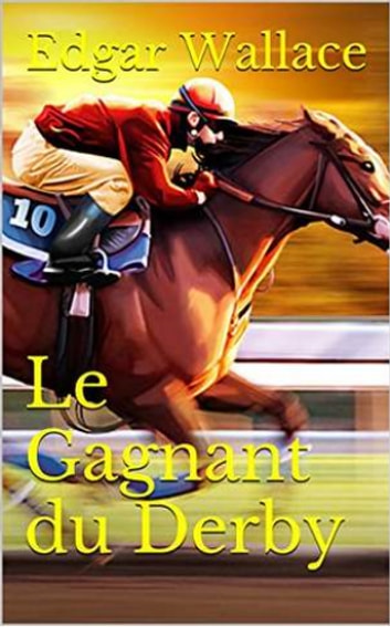Le Gagnant du Derby ebook by Edgar WALLACE