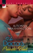 The Doctor's Private Visit ebook by Altonya Washington