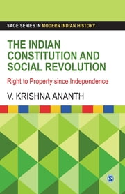 The Indian Constitution and Social Revolution - Right to Property since Independence ebook by V Krishna Ananth