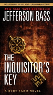 The Inquisitor's Key - A Body Farm Novel ebook by Jefferson Bass