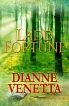 Ladd Fortune ebook by Dianne Venetta