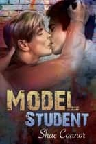 Model Student ebook by Shae Connor