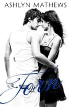 Torn - Dare You, #2 ebook by Ashlyn Mathews
